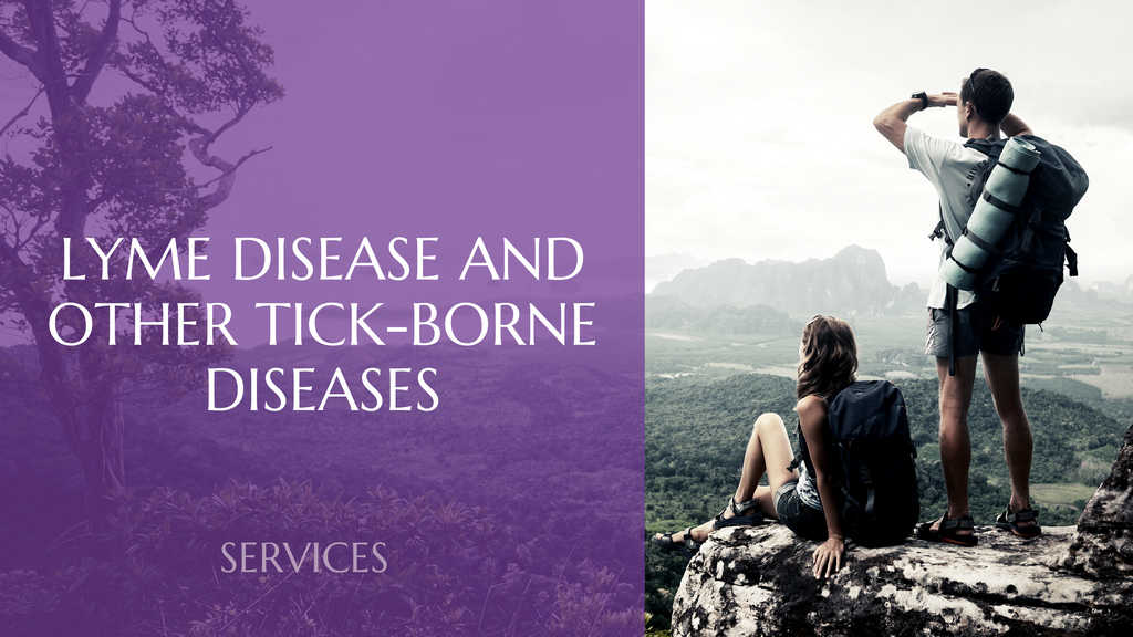 Lyme Disease and Other Tick-Borne Diseases